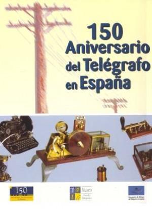 150 Aniversario del telégrafo en España