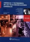 Crónicas y testimonios de las telecomunicaciones españolas. Volumen 1