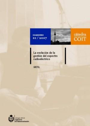 GRETEL 2007: Cuaderno 1-2007: La evolución de la gestión del espectro radioeléctrico