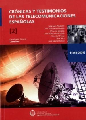 Crónicas y testimonios de las telecomunicaciones españolas. Volumen 2