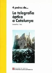 Quatre pedres de... La telegrafia óptica a Catalunya