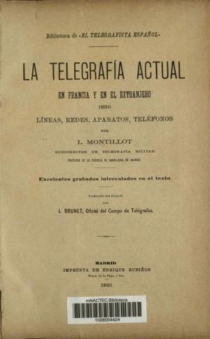 La Telegrafía actual en Francia y en el extranjero: líneas, redes, aparatos, teléfonos