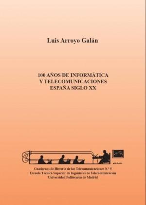 Cien años de informática y telecomunicaciones. España siglo XX