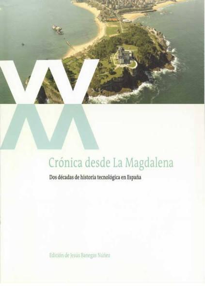 Crónica desde la Magdalena. Dos décadas de historia tecnológica en España