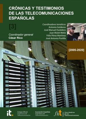 Crónicas y testimonios de las telecomunicaciones españolas. Volumen 3