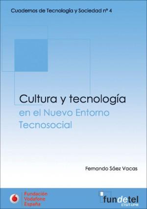 Cultura y Tecnología en el Nuevo Entorno Tecnosocial
