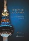 Detrás de la Cámara. Historia de la televisión y de sus cincuenta años en España