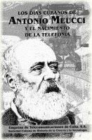 Los días cubanos de Antonio Meucci y el nacimiento de la telefonía