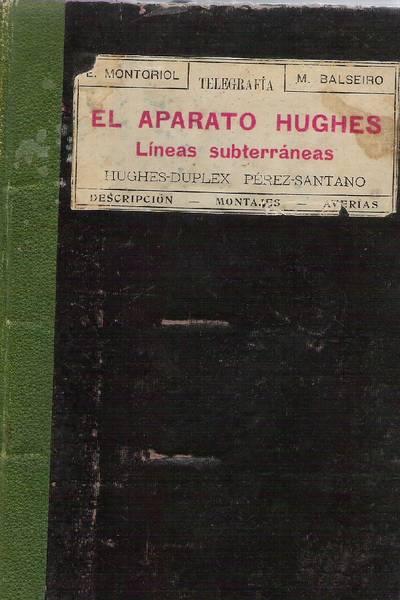 El aparato Hughes. Líneas subterráneas Hughes-Duplex.