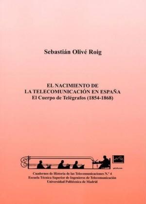 El nacimiento de la telecomunicación en España.