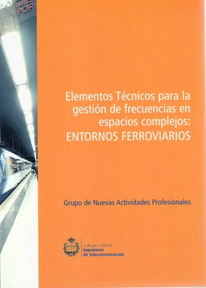 Elementos técnicos para la gestión de frecuencias en espacios complejos: Entornos Ferroviarios