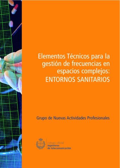 Elementos técnicos para la gestión de frecuencias en espacios complejos: Entornos Sanitarios