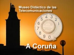 Museo Didáctico de las Telecomunicaciones de A Coruña