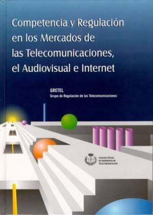 GRETEL 98: Competencia y Regulación en los Mercados de las Telecomunicaciones, el Audiovisual e Internet