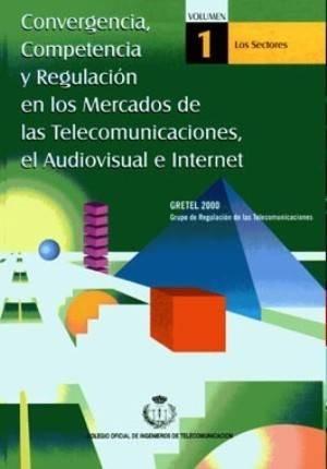 GRETEL 2000: Convergencia, competencia y regulación en los mercados de Telecomunicaciones, el audiovisual e internet