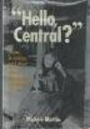 Hello Central?