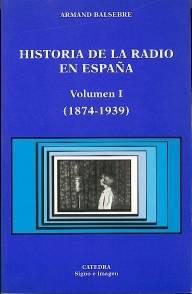 Historia de la radio en España Volumen I y II