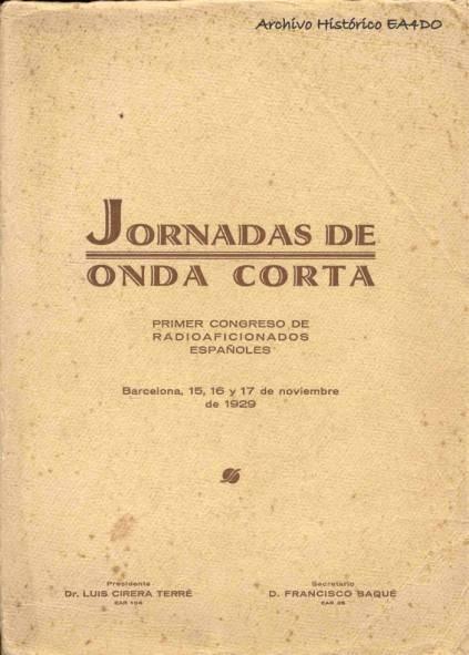 Jornadas de onda corta. Primer Congreso de Radioaficionados Españoles. Barcelona 15, 16 y 17 de noviembre de 1929