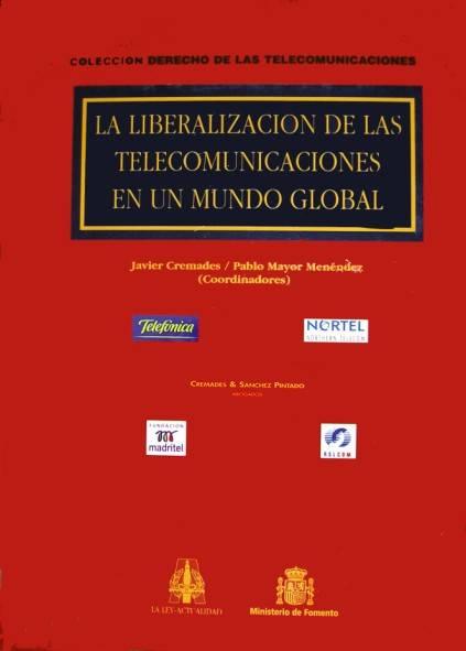La liberación de las telecomunicaciones en un mundo global