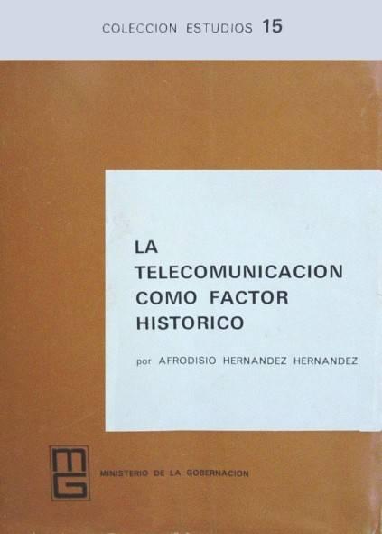 La telecomunicación como factor histórico
