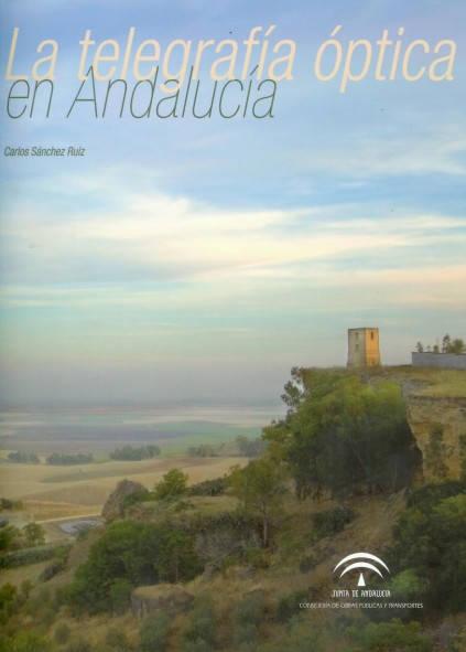 La Telegrafía Óptica en Andalucía