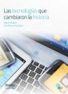 Las tecnologías que cambiaron la historia