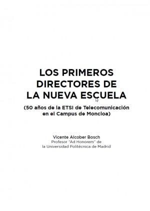 Los primeros directores de la nueva Escuela (50 años de la ETSIT en el Campus de Moncloa)