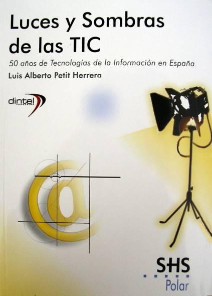 Luces y sombras de las TIC. 50 años de Tecnologías de la Información en España