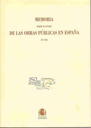 Memoria sobre el estado de las obras públicas en España en 1856