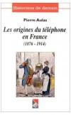 Les origines du téléphone en France: 1876-1914