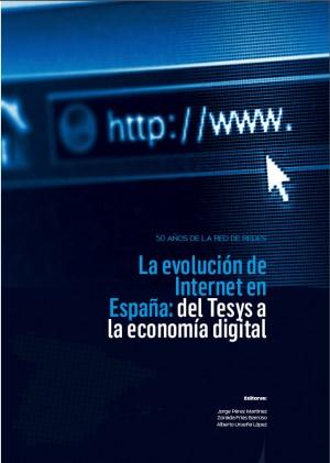 50 años de la red de redes. La evolución de Internet en España: del Tesys a la economía digital