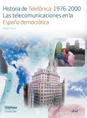 Historia de Telefónica: 1976-2000. Las telecomunicaciones en la España democrática