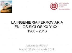 La Ingeniería Ferroviaria en los siglos XX y XXI: 1986-2018