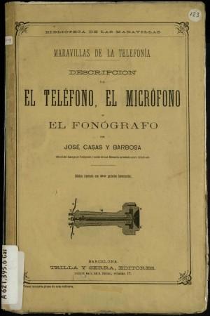 Maravillas de la telefonía. Descripción del teléfono, el micrófono y el fonógrafo