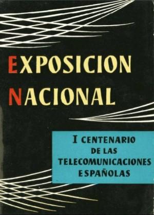 Exposición Nacional. I Centenario de las Telecomunicaciones Españolas