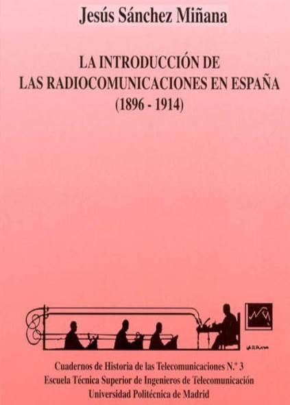 La introducción a las radiocomunicaciones en España (1896 – 1914)