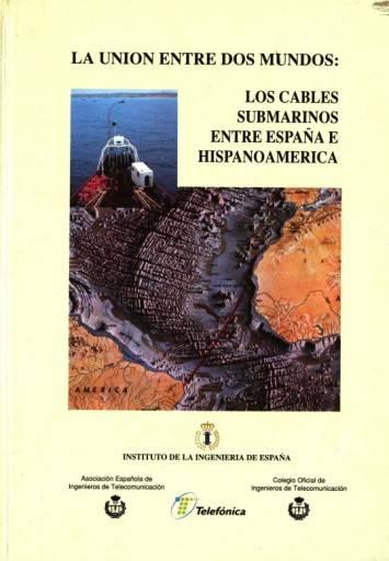 La unión entre dos mundos: Los cables submarinos entre España e Hispanoamérica