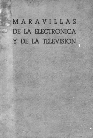 Maravillas de la electrónica y la televisión.