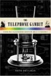 The telephone gambit: Chasing Alexander Graham Bell`s secret