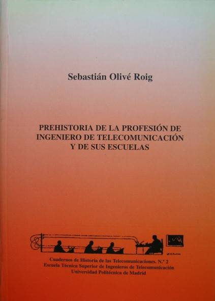 Prehistoria de la profesión de Ingeniero de Telecomunicación y de sus escuelas