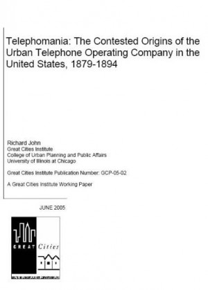 Telephomania: The Contested Origins of the Urban Telephone Operating Company in the United States, 1879-1894