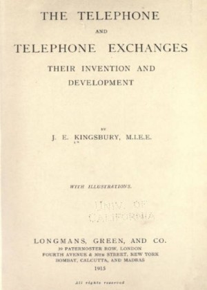 The telephone and telephone exchanges: their invention and development