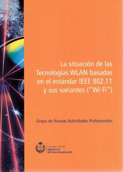 La situación de las tecnologías WLAN basadas en el estándar IEEE 802.11 y sus variantes (
